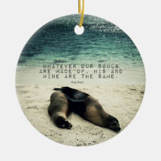 Love romantic couple quote beach Emily Bronte Round Ceramic Ornament