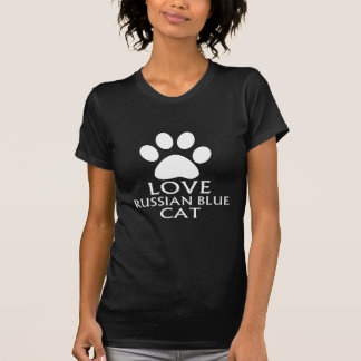 LOVE RUSSIAN BLUE CAT DESIGNS T-Shirt