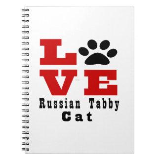 Love Russian Tabby Cat Designes Notebooks