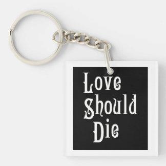 Love Should Die - Key Chain