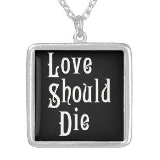 Love Should Die - Pendant Necklace