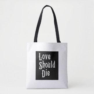 Love Should Die - Tote Bag