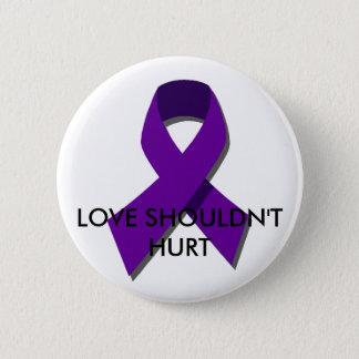 """Love shouldn't hurt"" DV Awareness Month(Oct) 2 Inch Round Button"