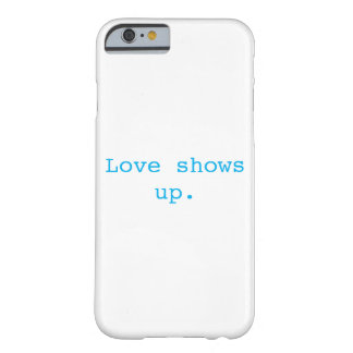 Love shows up phone case