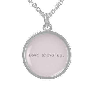 Love shows up Sterling Necklace