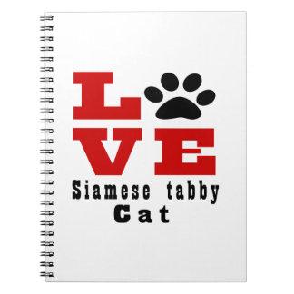 Love Siamese tabby Cat Designes Note Books