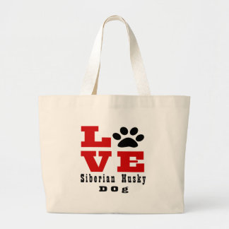 Love Siberian Husky Dog Designes Large Tote Bag