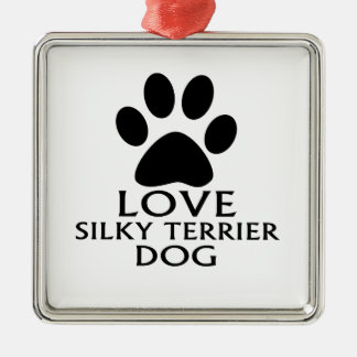 LOVE SILKY TERRIER DOG DESIGNS METAL ORNAMENT