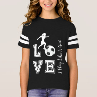 Love Soccer -I Play Like A Girl - Black T-Shirt