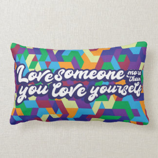 Love Someone More Than You Love Yourself Lumbar Pillow