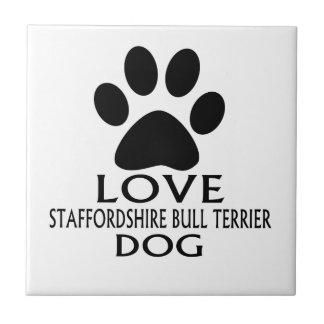LOVE STAFFORDSHIRE BULL TERRIER DOG DESIGNS TILE
