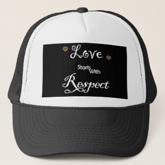 Love Starts With Respect Trucker Hat