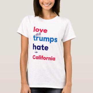 Love (still) trumps hate in California T-Shirt