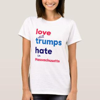 Love (still) trumps hate in Massachussetts T-Shirt
