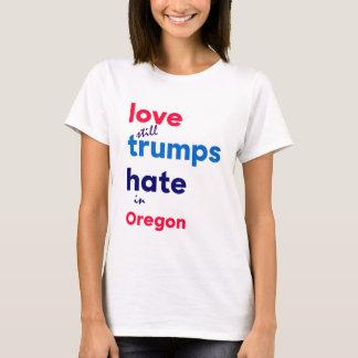 Love (still) trumps hate in Oregon T-Shirt