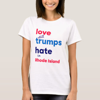 Love (still) trumps hate in Rhode Island T-Shirt
