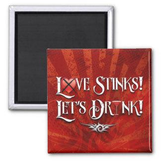 Love Stinks Lets Drink Square Magnet