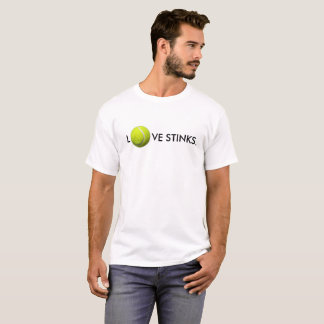 LOVE  STINKS (TENNIS THAT IS) T-Shirt