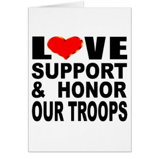 Love Support And Honor Our Troops Card