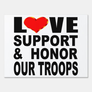 Love Support And Honor Our Troops Sign