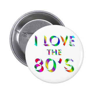 Love the 80's 2 inch round button