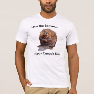 Love the beaver..., Happy Canada Day! T-Shirt