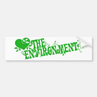 Love the environment bumper sticker