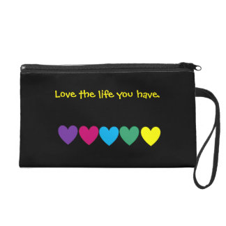 Love the life you have wristlet