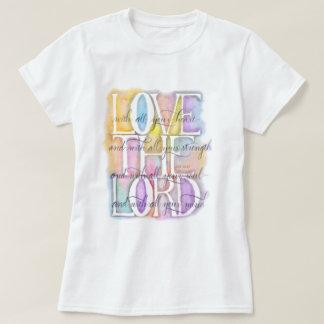 LOVE THE LORD t-shirt. Luke 10:27 T-Shirt