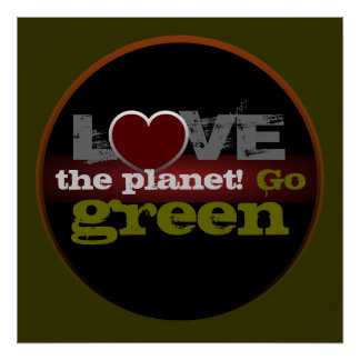 Love the Planet Go Green Poster