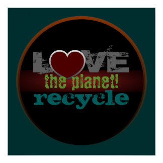Love the Planet Recycle Poster