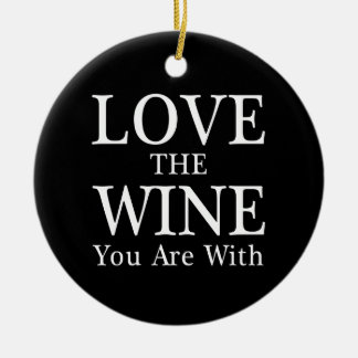 Love The Wine You Are With Ornament Christmas Tree Ornaments