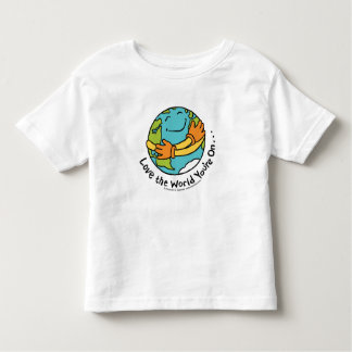 Love the World You're On... Toddler T-shirt