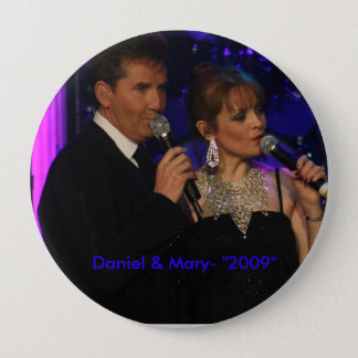 "love this one, Daniel & Mary- ""2009"" 4 Inch Round Button"