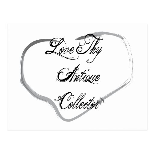 Love Thy Antique Collector Postcard