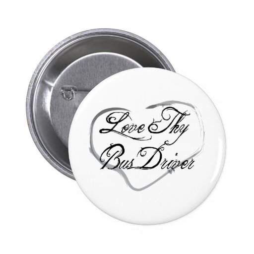 Love Thy Bus Driver Pinback Button