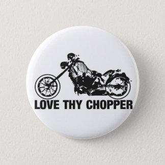 love thy chopper 2 inch round button