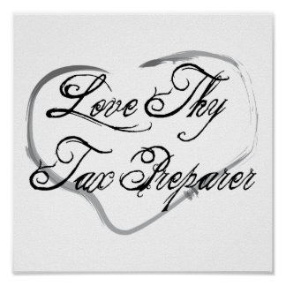 Love Thy Tax Preparer Poster