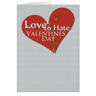 Love to Hate Valentines Day Greeting Card