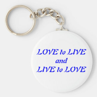 Love to live and Live to LOVE Keychain