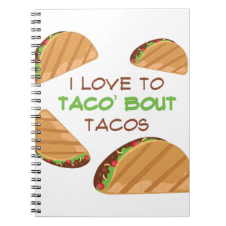 Love To Taco Notebooks