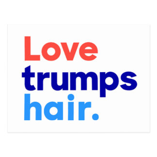 """LOVE TRUMPS HAIR"" POSTCARD"