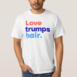 """LOVE TRUMPS HAIR"" T-Shirt"