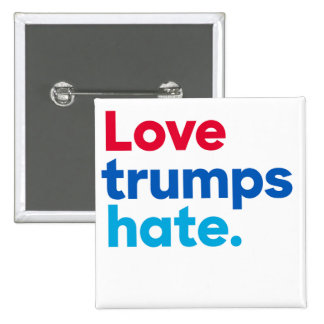 Love trumps hate. 2 inch square button