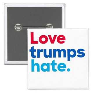 Love trumps hate. 2 inch square button