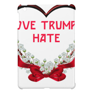 love trumps hate donald gift t shirt iPad mini cases