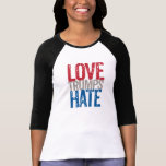 Love Trumps Hate Long Sleeve T Shirt
