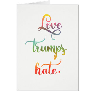 Love trumps hate. Peace, humanity. Card