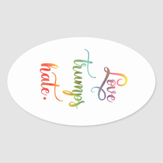 Love trumps hate. Peace, humanity. Oval Sticker