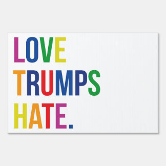 Love Trumps Hate Sign